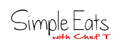 Simple Eats With Chef T